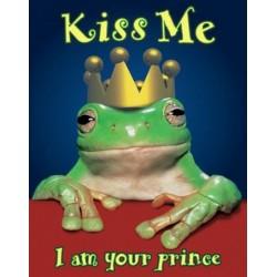 Kiss me - I am your prince...